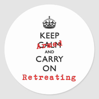 Keep Calm and Carry On Armed Retreating Classic Round Sticker