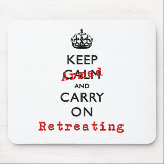 Keep Calm and Carry On Armed Retreating Mouse Pad