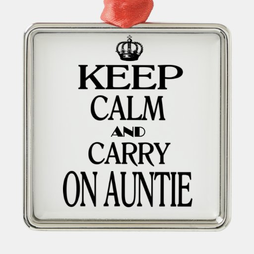 Keep Calm and Carry on Auntie Metal Ornament