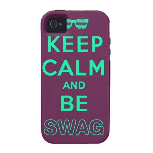 Keep Calm and Carry On Be Swag Sunglasses Vibe iPhone 4 Case