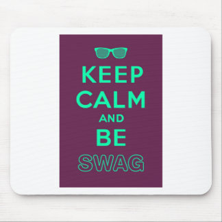 Keep Calm and Carry On Be Swag Sunglasses Mouse Pad