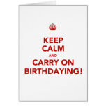 Keep Calm and carry on Birthdaying! Card