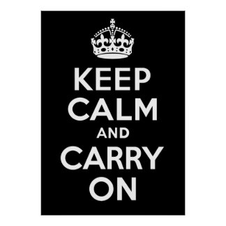 Keep Calm And Carry On Black and White Custom Poster