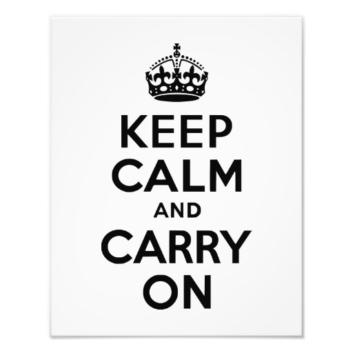 Keep Calm and Carry On Black and White Photo
