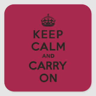 Keep Calm and Carry On Black on Crimson Red Square Sticker
