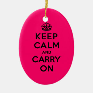 Keep Calm and Carry On Black on Hot Pink Ceramic Ornament