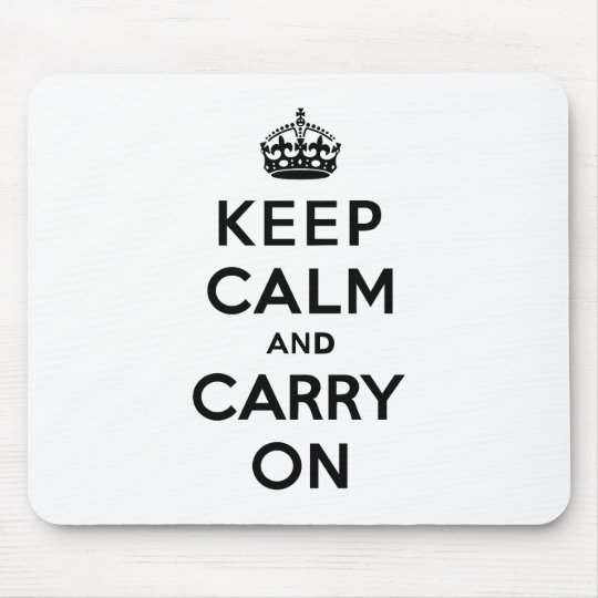 Keep Calm and Carry On Black Text Mouse Pad