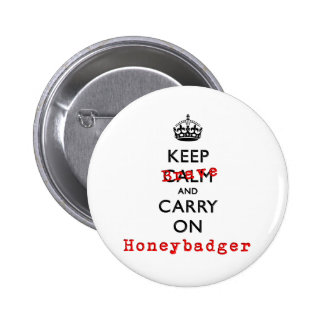 Keep Calm and Carry On Brave Honeybadger Pinback Buttons