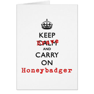 Keep Calm and Carry On  Brave Honeybadger Card
