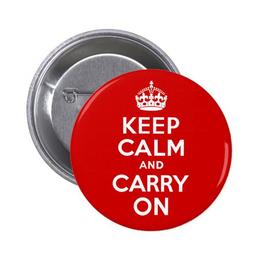 Keep Calm and Carry On Pins