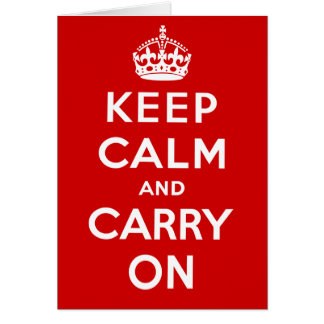 Keep Calm and Carry On Greeting Cards