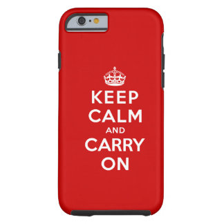 Keep Calm and Carry On Tough iPhone 6 Case