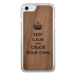 Keep Calm and Create Your Own Carved Apple iPhone 7 Wood Case