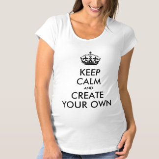 Keep Calm and Carry On Create Your Own | Black Maternity T-Shirt