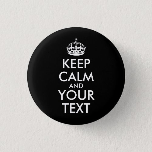 Keep Calm and Carry On _ Create Your Own Button
