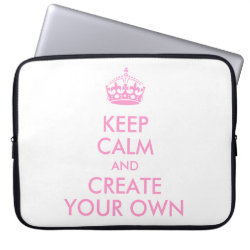 Neoprene Laptop Sleeve 15' with Keep Calm and Create Your Own design
