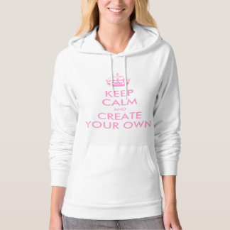 Keep Calm and Carry On Create Your Own | Pink Hoodie