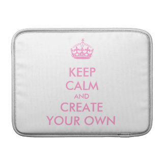 Keep Calm and Carry On Create Your Own | Pink Sleeve For MacBook Air