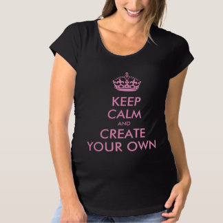 Keep Calm and Carry On Create Your Own | Pink Maternity T-Shirt
