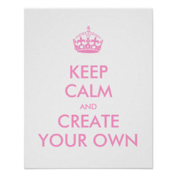 Matte Poster with Keep Calm and Create Your Own design