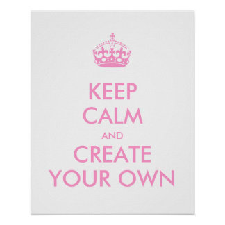 Keep Calm and Carry On Create Your Own | Pink Poster