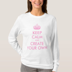 Women's Basic Long Sleeve T-Shirt with Keep Calm and Create Your Own design
