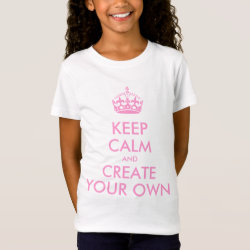 Girls' Fine Jersey T-Shirt with Keep Calm and Create Your Own design