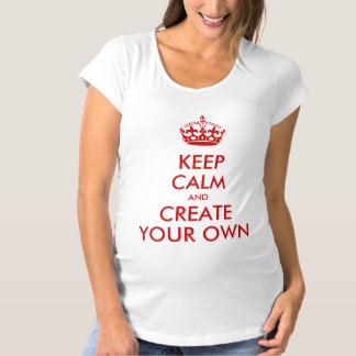 Keep Calm and Carry On Create Your Own | Red Maternity T-Shirt