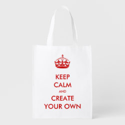 Reusable Grocery Bag with Keep Calm and Create Your Own design