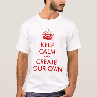 Keep Calm and Carry On Create Your Own | Red T-Shirt