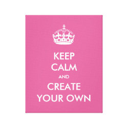 Premium Wrapped Canvas with Keep Calm and Create Your Own design