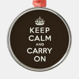 Keep Calm and Carry On Dark Chocolate, Cream Text Metal Ornament