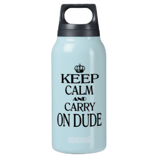 Keep Calm and Carry On Dude Insulated Water Bottle