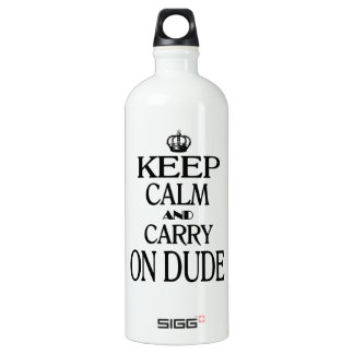 Keep Calm and Carry On Dude SIGG Traveler 1.0L Water Bottle