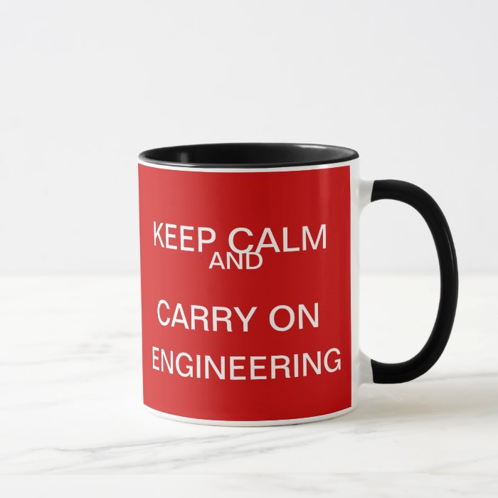 Keep Calm and Carry on Engineering - Funny Quote Mug