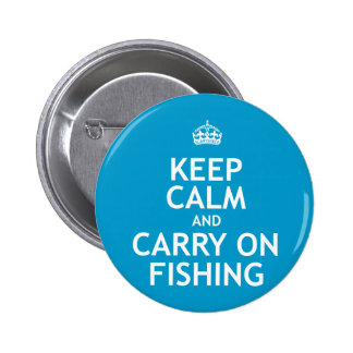Keep Calm and Carry On Fishing Buttons