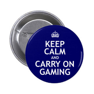 Keep Calm and Carry On Gaming Pinback Button