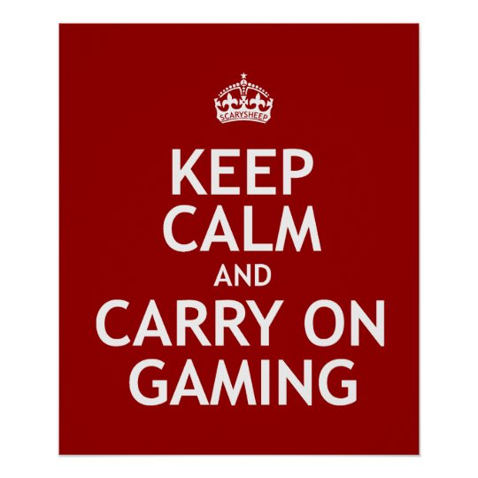 Keep Calm and Carry On Gaming Poster