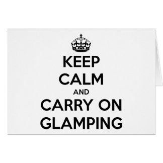 Keep calm and carry on glampling card