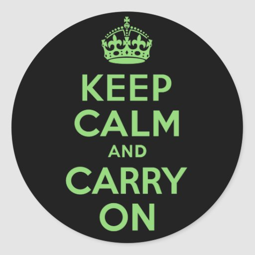 Keep Calm And Carry On Green and Black Round Stickers