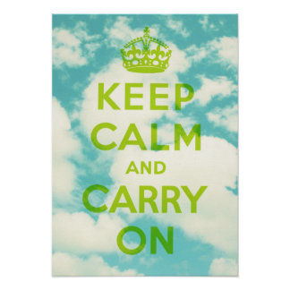 Keep Calm and Carry On green on Clouds  Poster