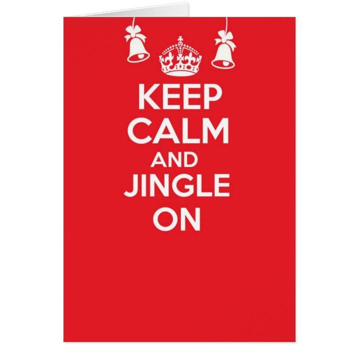 Keep calm and carry on greetings card - JINGLE ON