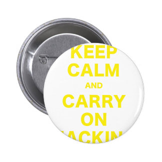 Keep Calm and Carry On Hacking Pinback Button