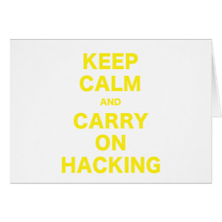 Keep Calm and Carry On Hacking Card