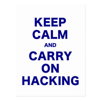 Keep Calm and Carry On Hacking Post Card