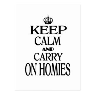 Keep Calm and Carry On Homies Postcard