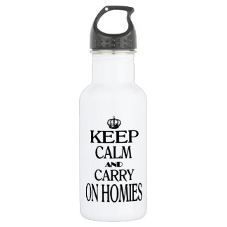 Keep Calm and Carry On Homies Water Bottle