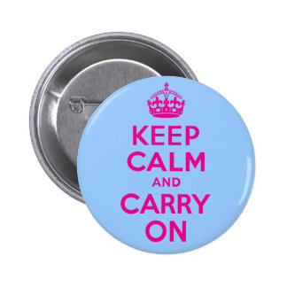 Keep Calm And Carry On Hot Pink. Best Price! 2 Inch Round Button