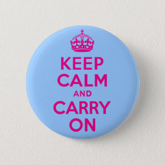 Keep Calm And Carry On Hot Pink. Best Price! Pinback Button