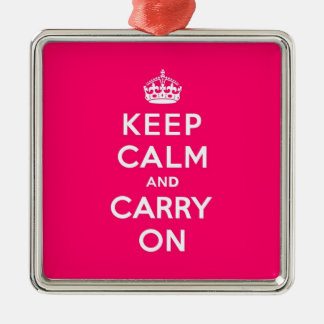 Keep Calm and Carry On Hot Pink Metal Ornament